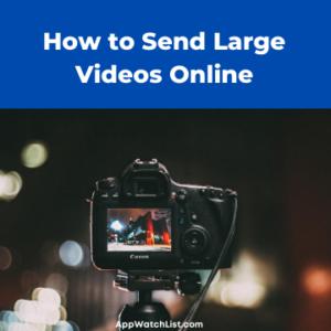 Send Large Videos