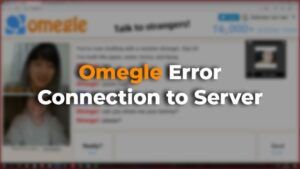 Omegle Error Connecting to Server